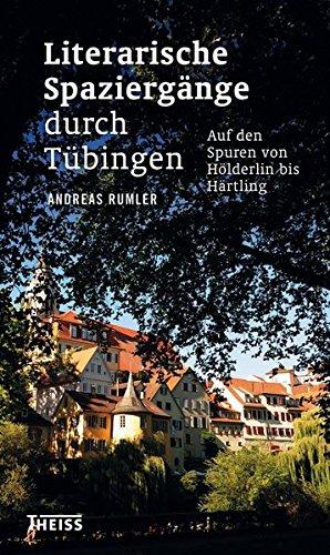 Literarische Spaziergänge durch Tübingen: Auf den Spuren von Hölderlin bis Härtling
