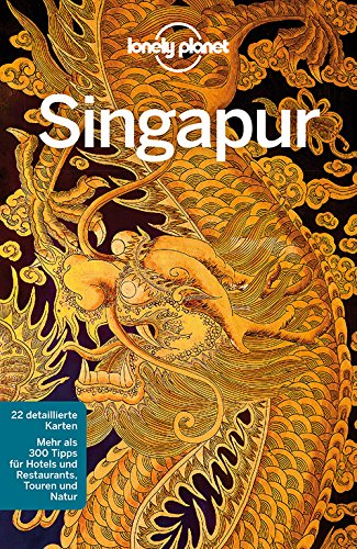 Lonely Planet Reiseführer Singapur: 22 detaillierte Karten. Mehr als 300 Tipps für Hotels und Restaurants, Touren und Natur