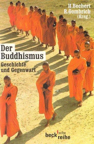 Der Buddhismus: Geschichte und Gegenwart (Beck'sche Reihe)
